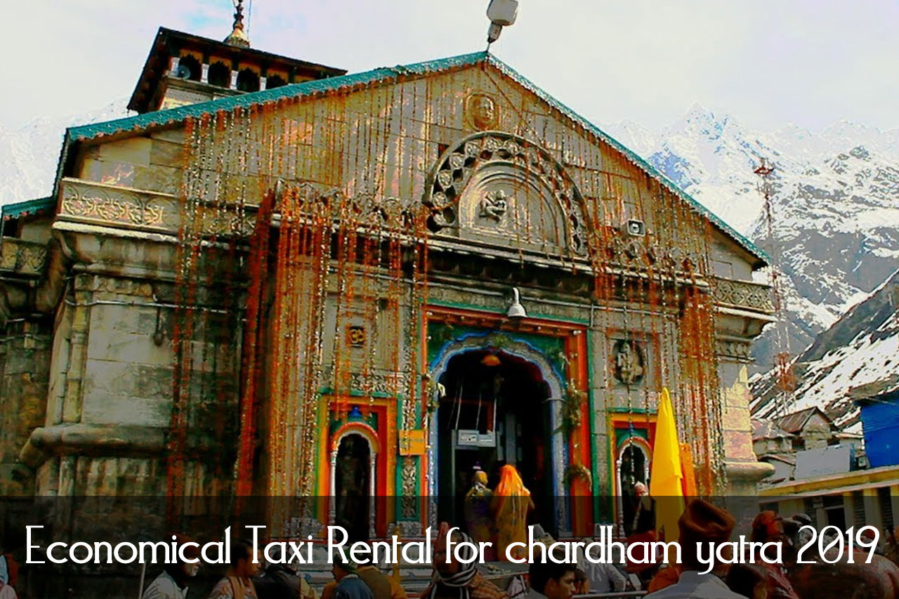 Economical Taxi Rental for chardham yatra 2019
